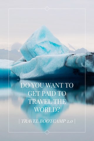 DO YOU WANT TO GET PAID TO TRAVEL THE WORLD? | TRAVEL BOOTCAMP 2.0 |