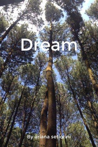 Dream By ariana setiorini