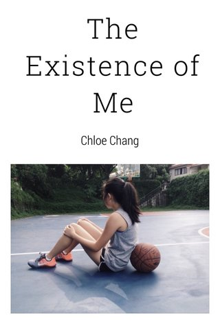 The Existence of Me Chloe Chang