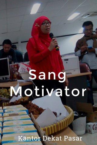 Sang Motivator Kantor Dekat Pasar