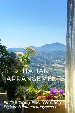ITALIAN ARRANGEMENTS #italy #tuscany #monteverdiitaly #colour #italianarrangements