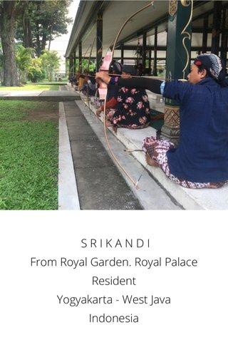 S R I K A N D I From Royal Garden. Royal Palace Resident Yogyakarta - West Java Indonesia