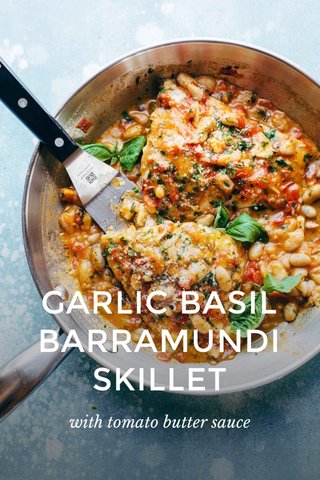 GARLIC BASIL BARRAMUNDI SKILLET with tomato butter sauce