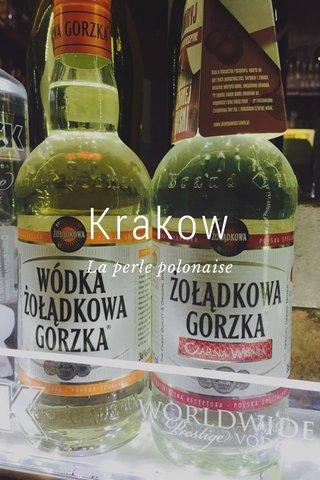 Krakow La perle polonaise