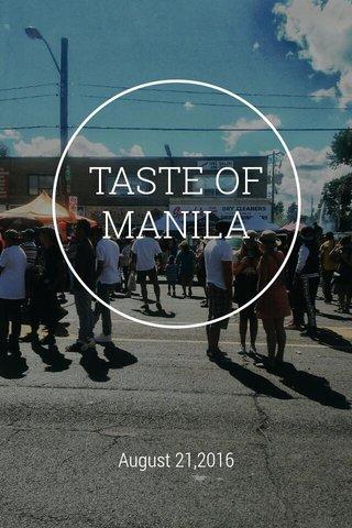 TASTE OF MANILA August 21,2016