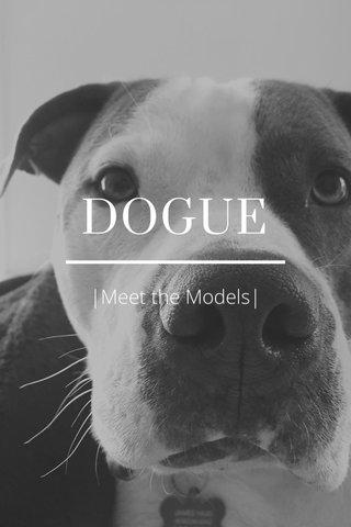 DOGUE |Meet the Models|