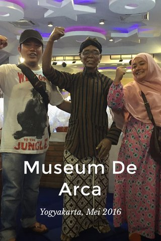 Museum De Arca Yogyakarta, Mei 2016