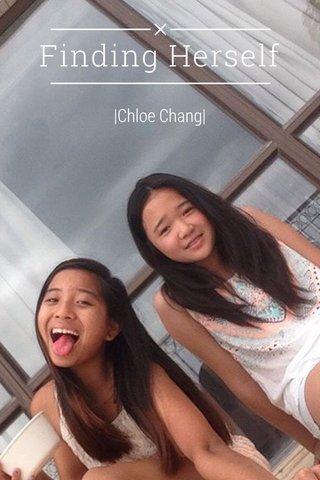 Finding Herself  Chloe Chang 