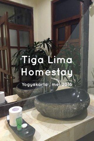 Tiga Lima Homestay Yogyakarta , mei 2016