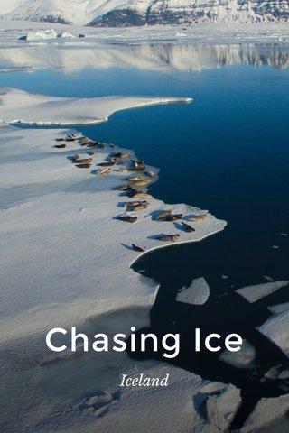 Chasing Ice Iceland