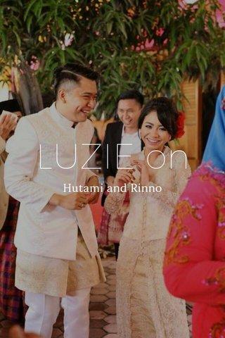 LUZIE on Hutami and Rinno