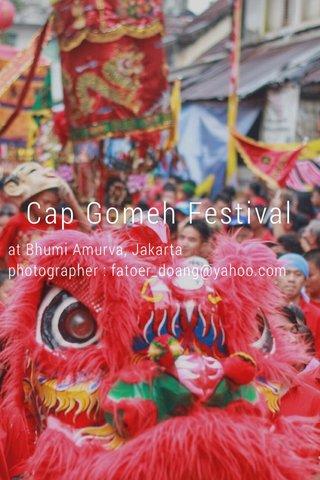 Cap Gomeh Festival at Bhumi Amurva, Jakarta photographer : fatoer_doang@yahoo.com