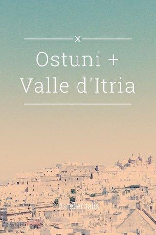 Ostuni + Valle d'Itria #stelleritalia