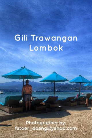 Gili Trawangan Lombok Photographer by: fatoer_doang@yahoo.com
