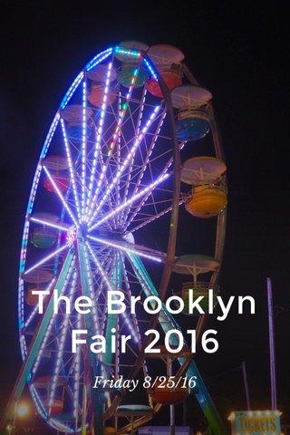 The Brooklyn Fair 2016 Friday 8/25/16