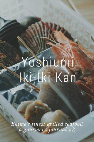 Yoshiumi Iki-Iki Kan Ehime's finest grilled seafood a gourmet's journal #3