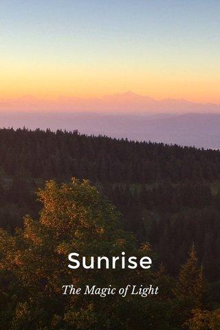 Sunrise The Magic of Light