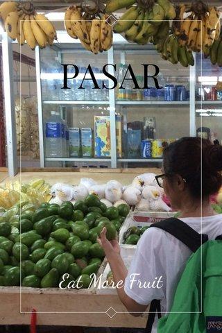 PASAR Eat More Fruit