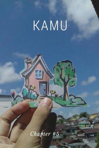 KAMU Chapter #5