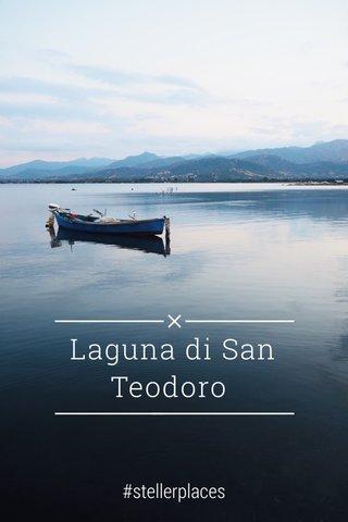 Laguna di San Teodoro #stellerplaces