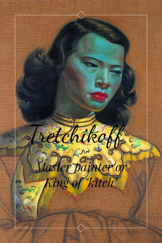 """Tretchikoff Master painter or King of """"kitch"""""""