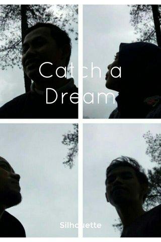 Catch a Dream Silhouette