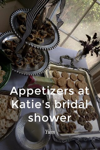 Appetizers at Katie's bridal shower Yum