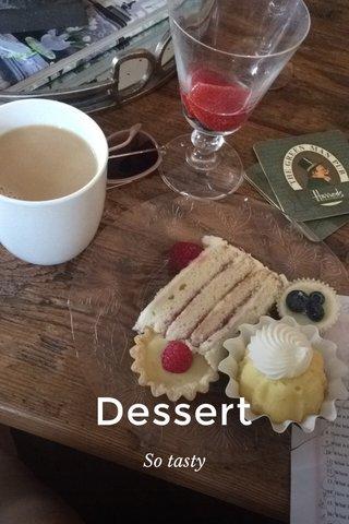Dessert So tasty