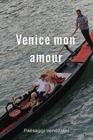 Venice mon amour Paesaggi veneziani