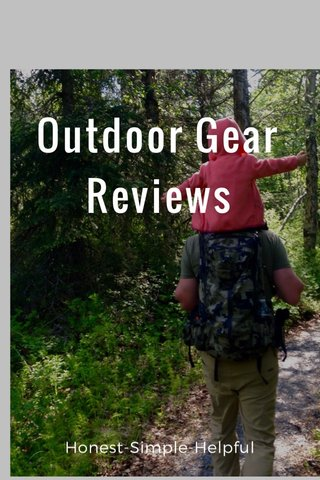 Outdoor Gear Reviews Honest-Simple-Helpful