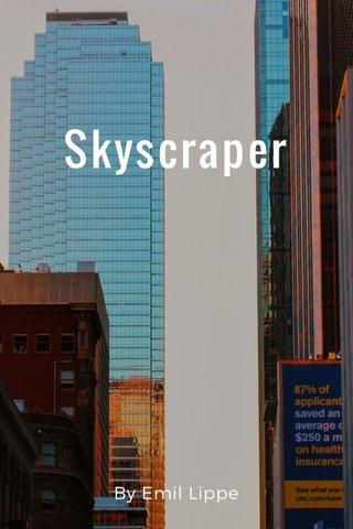 Skyscraper By Emil Lippe