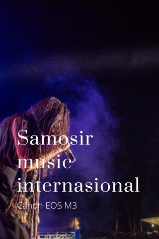 Samosir music internasional Canon EOS M3