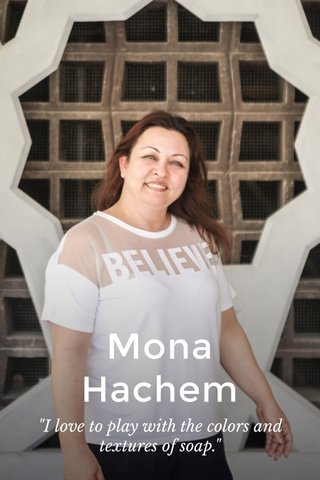 "Mona Hachem ""I love to play with the colors and textures of soap."""