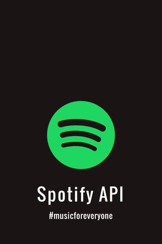 Spotify API #musicforeveryone