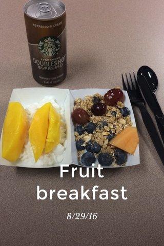 Fruit breakfast 8/29/16