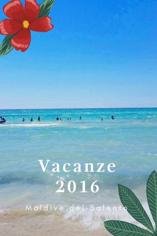 Vacanze 2016 Maldive del Salento