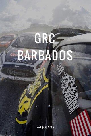 GRC BARBADOS #gopro