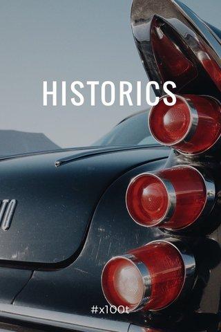 HISTORICS #x100t