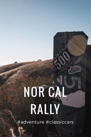 NOR CAL RALLY #adventure #classiccars