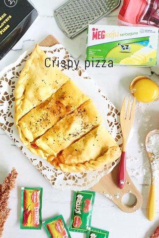 Crispy pizza
