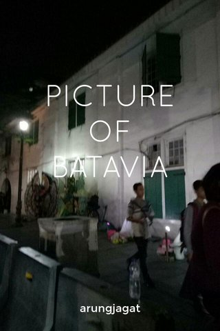 PICTURE OF BATAVIA arungjagat