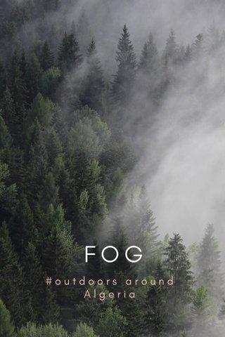 FOG #outdoors around Algeria