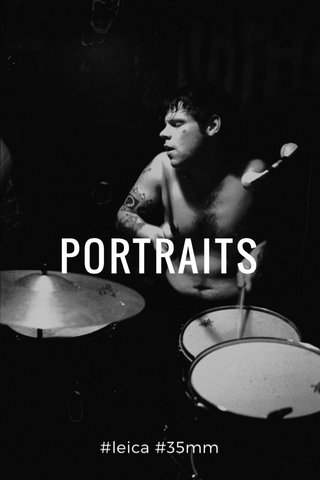 PORTRAITS #leica #35mm