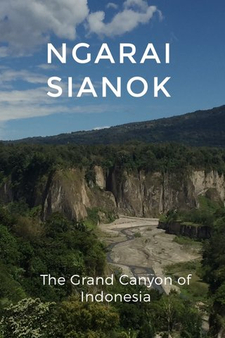 NGARAI SIANOK The Grand Canyon of Indonesia