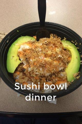 Sushi bowl dinner