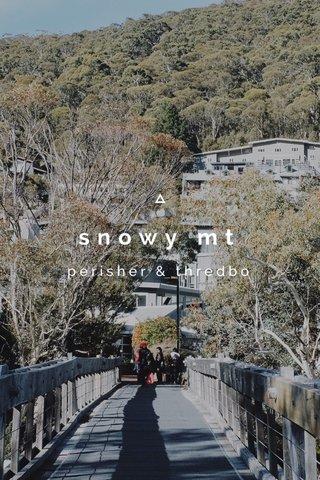 snowy mt perisher & thredbo