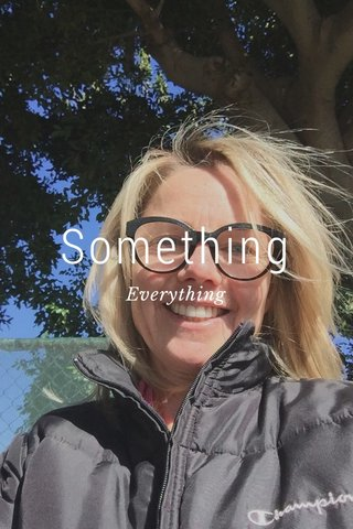 Something Everything