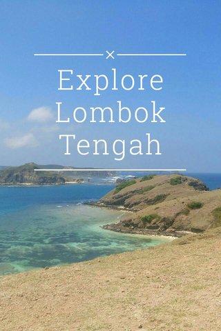 Explore Lombok Tengah