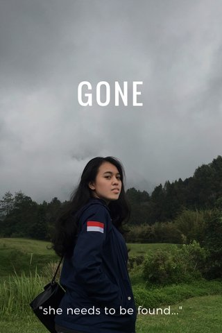 """GONE """"she needs to be found..."""""""