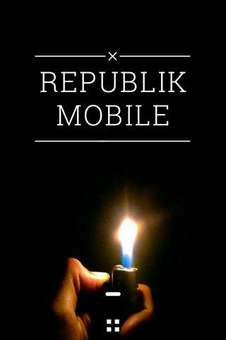 REPUBLIK MOBILE